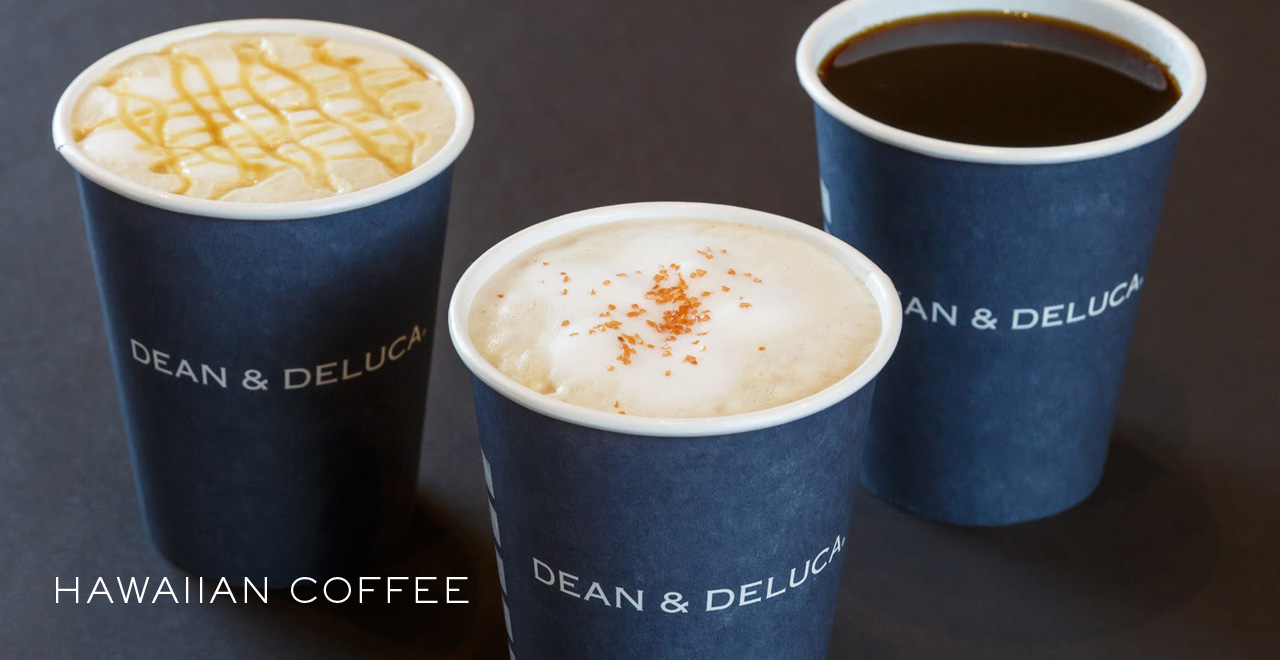HAWAIIAN COFFEE | Dean & DeLuca HAWAII | ディーン& デルーカ ハワイ